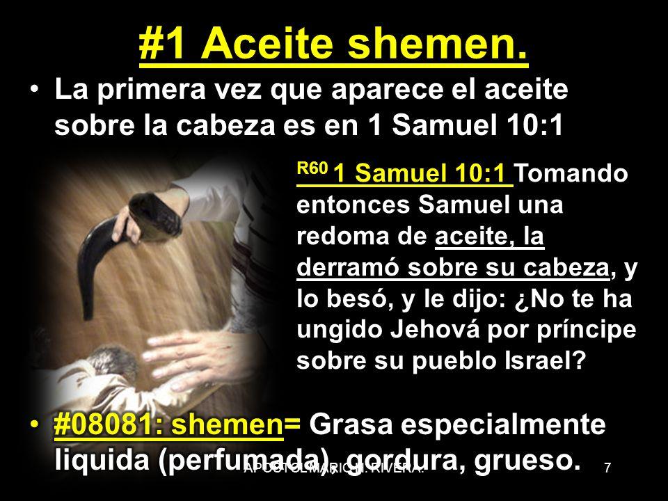 #1 Aceite shemen. La primera vez que aparece el aceite sobre la cabeza es en 1 Samuel 10:1.