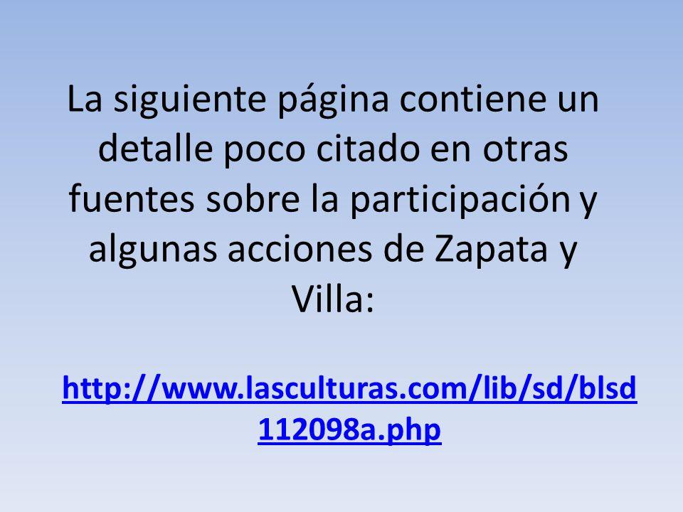 La siguiente página contiene un detalle poco citado en otras fuentes sobre la participación y algunas acciones de Zapata y Villa: