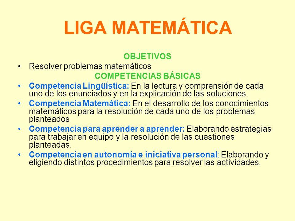 LIGA MATEMÁTICA OBJETIVOS Resolver problemas matemáticos