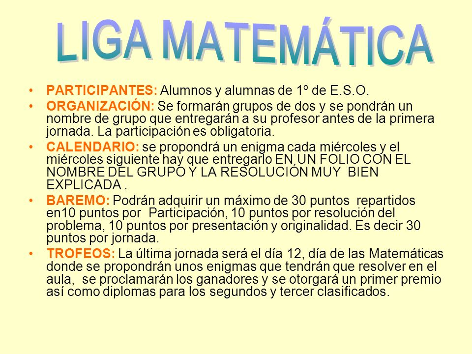 LIGA MATEMÁTICA PARTICIPANTES: Alumnos y alumnas de 1º de E.S.O.