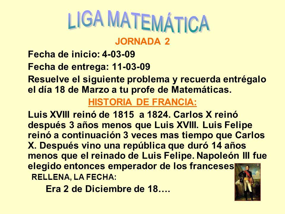LIGA MATEMÁTICA JORNADA 2 Fecha de inicio: 4-03-09