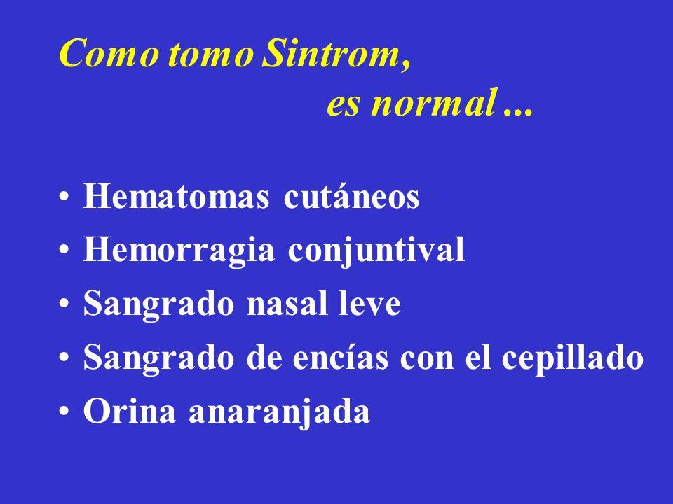 Como tomo Sintrom, es normal ...