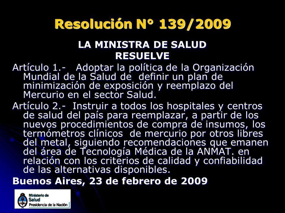 Resolución N° 139/2009 LA MINISTRA DE SALUD RESUELVE