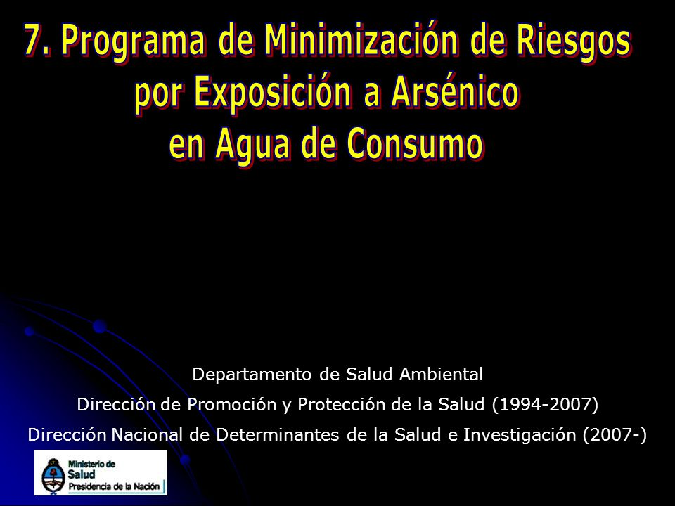 7. Programa de Minimización de Riesgos por Exposición a Arsénico