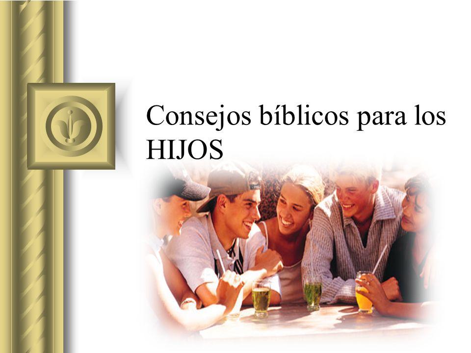 Consejos bíblicos para los HIJOS