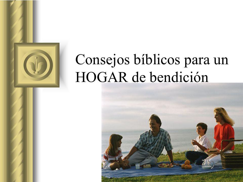 Consejos bíblicos para un HOGAR de bendición