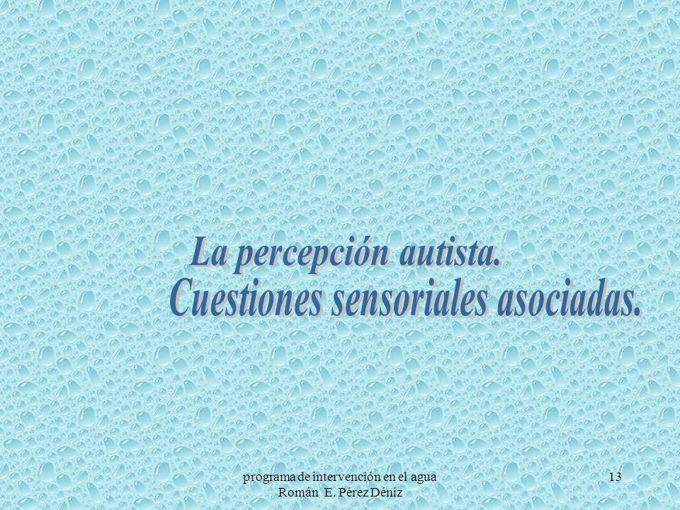 Cuestiones sensoriales asociadas.
