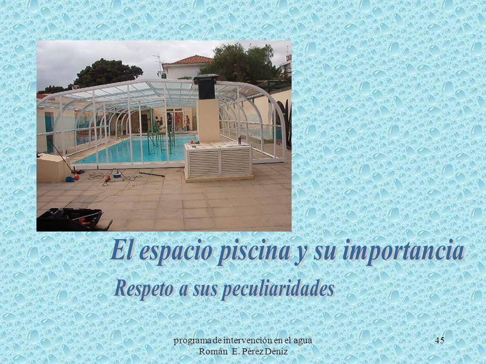 El espacio piscina y su importancia Respeto a sus peculiaridades