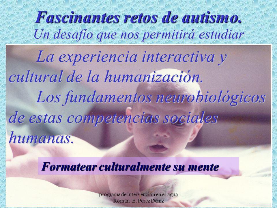 Fascinantes retos de autismo.
