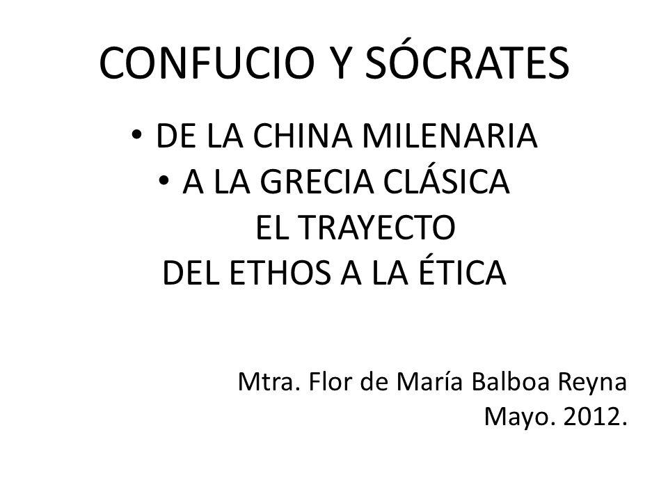 CONFUCIO Y SÓCRATES DE LA CHINA MILENARIA A LA GRECIA CLÁSICA
