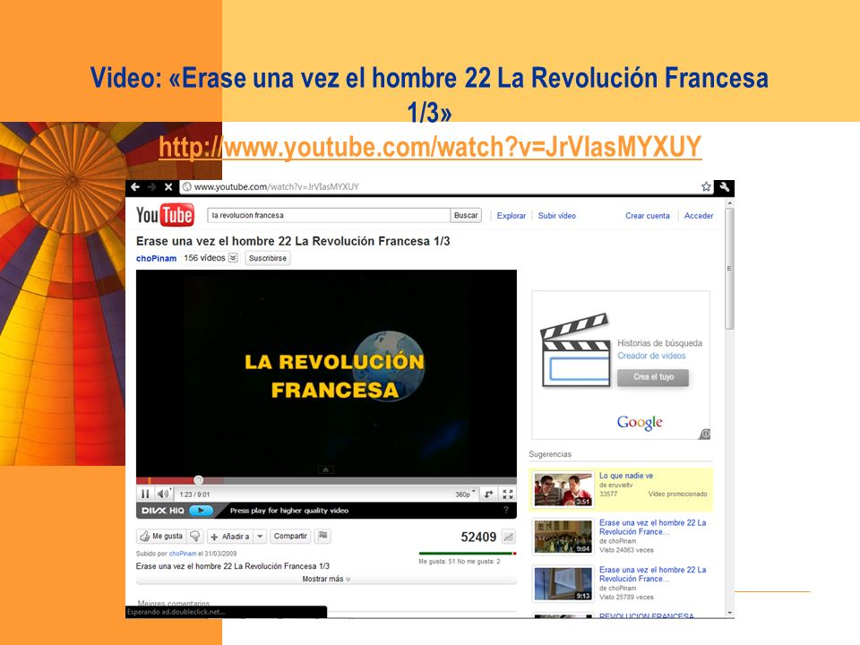 Video: «Erase una vez el hombre 22 La Revolución Francesa 1/3» http://www.youtube.com/watch v=JrVIasMYXUY