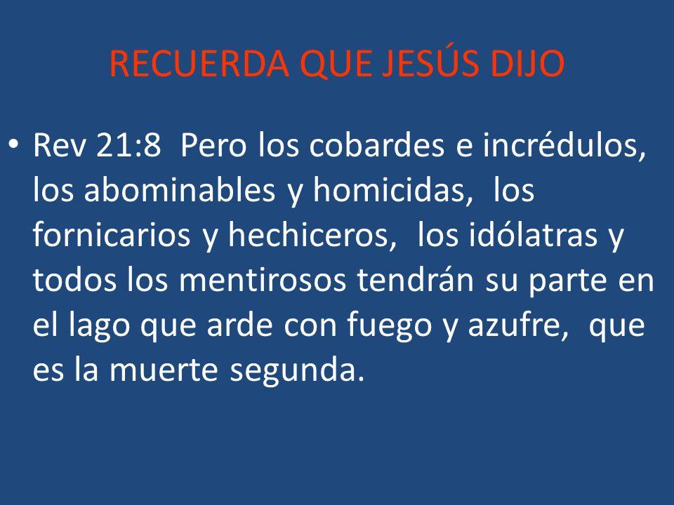 RECUERDA QUE JESÚS DIJO