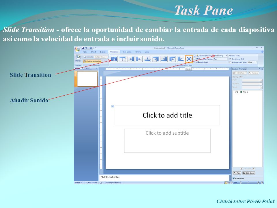 Task Pane Slide Transition - ofrece la oportunidad de cambiar la entrada de cada diapositiva así como la velocidad de entrada e incluir sonido.
