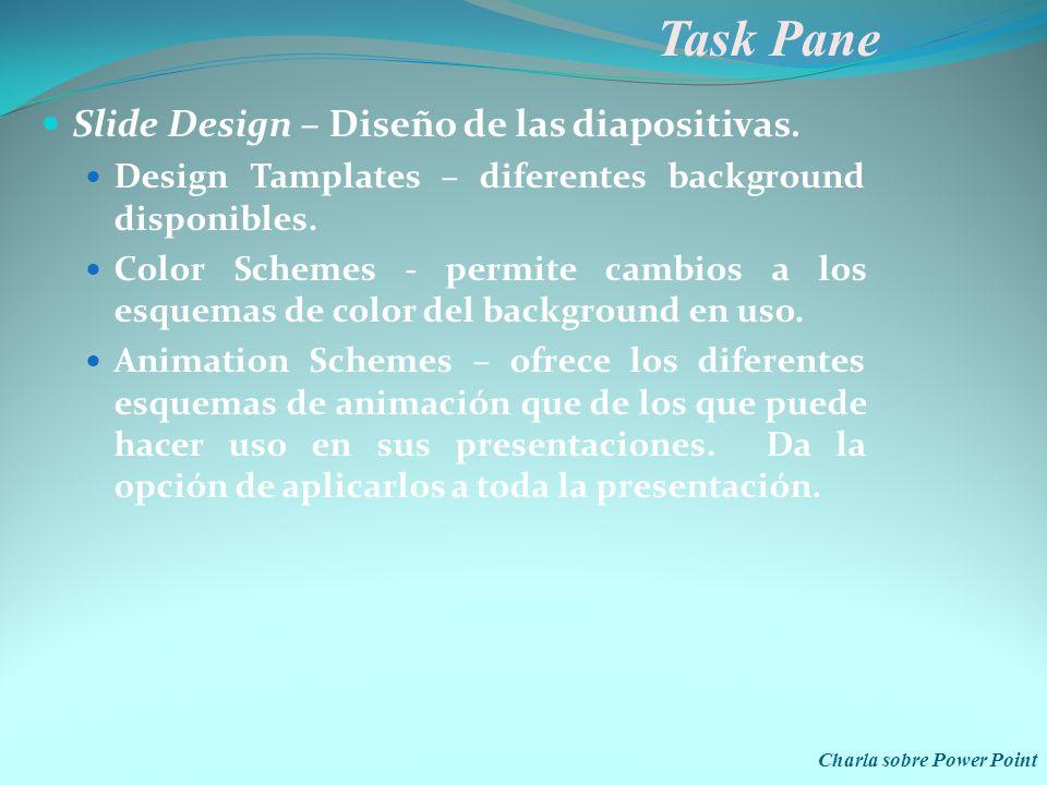 Task Pane Slide Design – Diseño de las diapositivas.