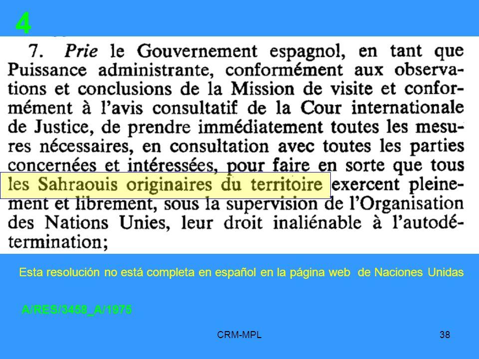4 Esta resolución no está completa en español en la página web de Naciones Unidas. A/RES/3458_A/1975.