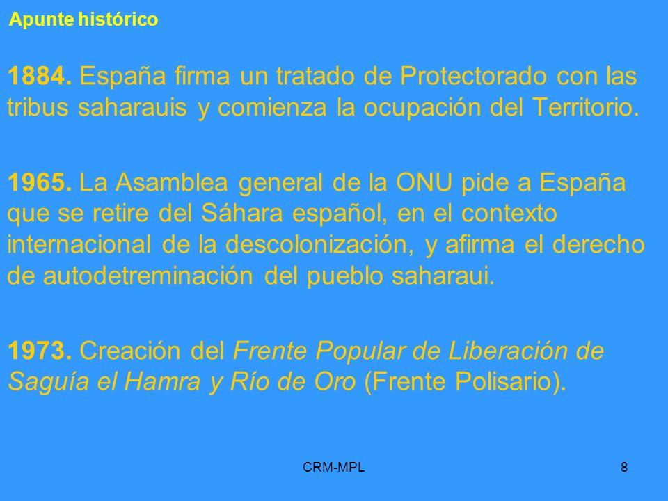 Apunte histórico 1884. España firma un tratado de Protectorado con las tribus saharauis y comienza la ocupación del Territorio.
