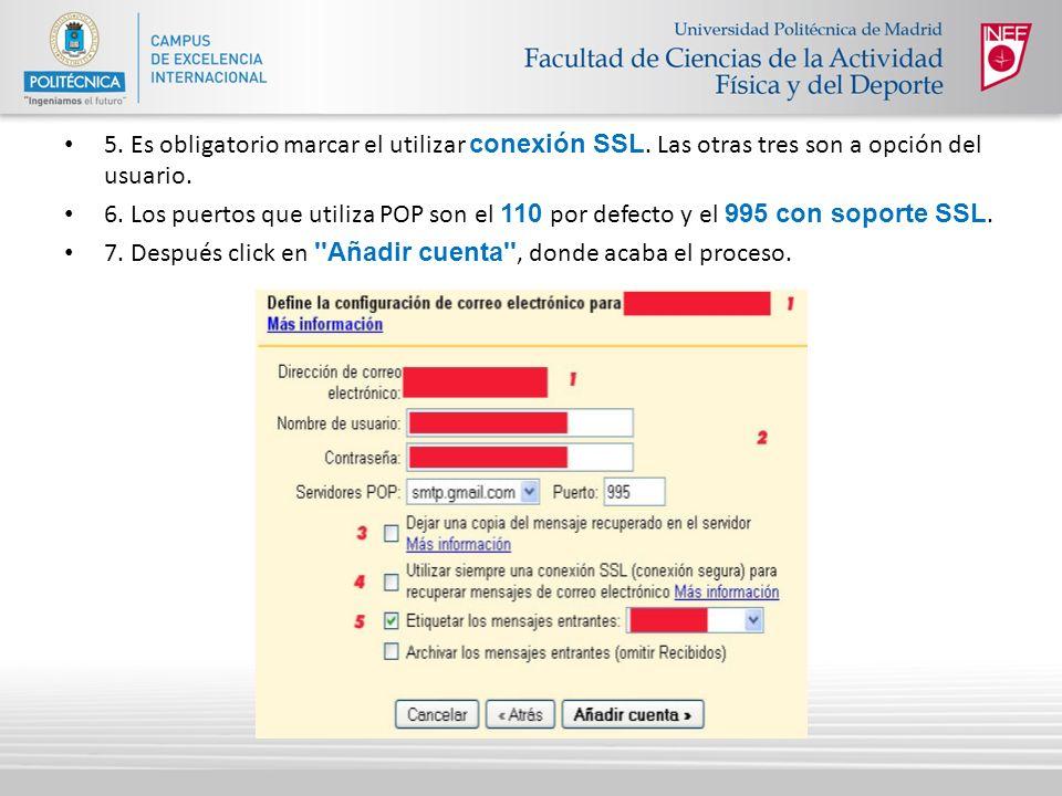 5. Es obligatorio marcar el utilizar conexión SSL