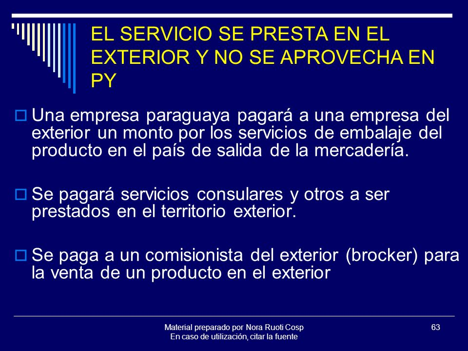 EL SERVICIO SE PRESTA EN EL EXTERIOR Y NO SE APROVECHA EN PY