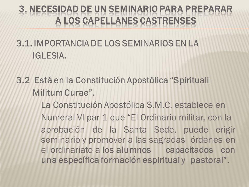 3. NECESIDAD DE UN SEMINARIO PARA PREPARAR A LOS CAPELLANES CASTRENSES