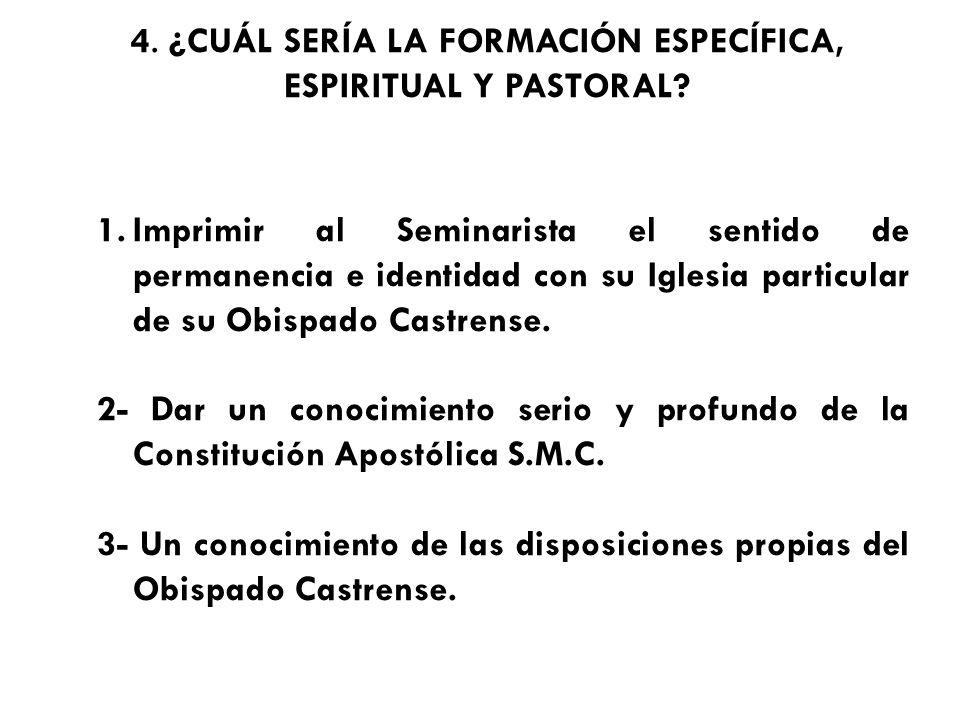 4. ¿CUÁL SERÍA LA FORMACIÓN ESPECÍFICA, ESPIRITUAL Y PASTORAL