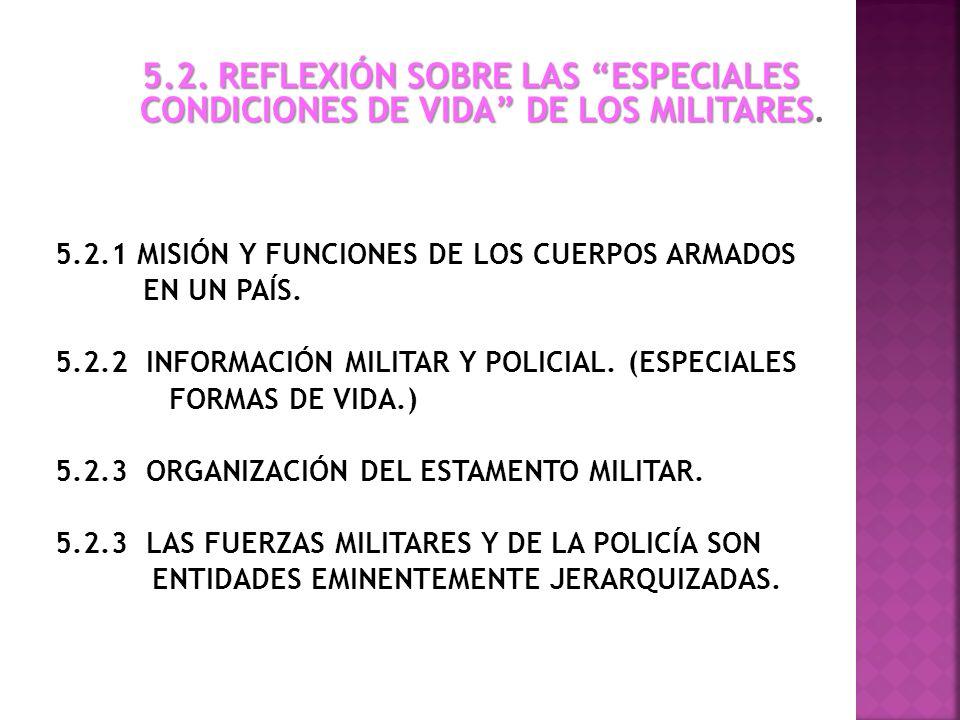 5.2. REFLEXIÓN SOBRE LAS ESPECIALES CONDICIONES DE VIDA DE LOS MILITARES.