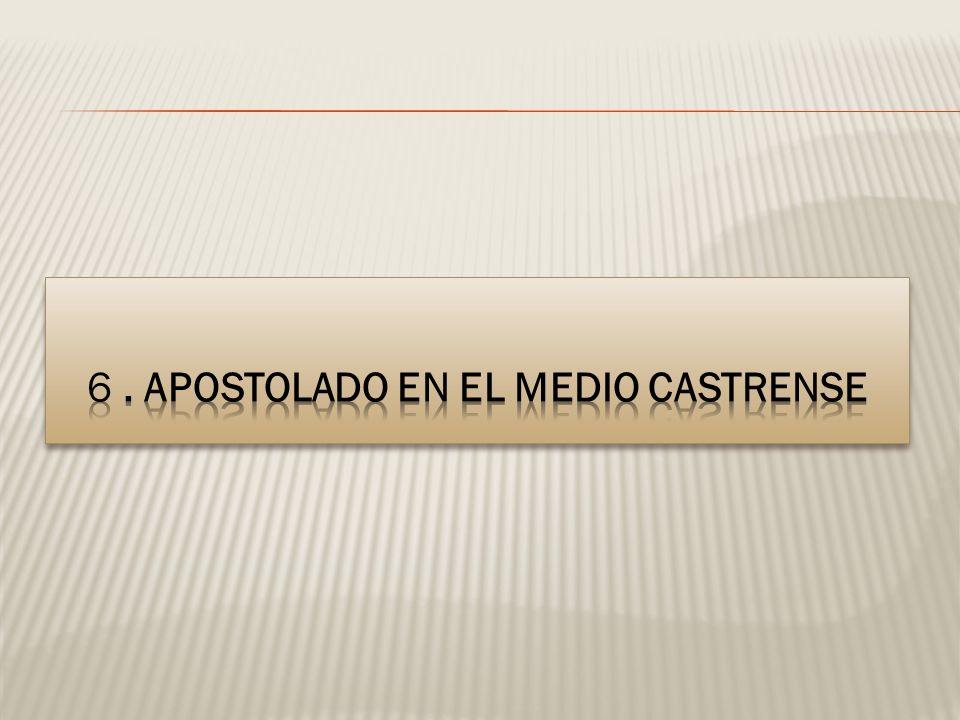 6 . APOSTOLADO EN EL MEDIO CASTRENSE