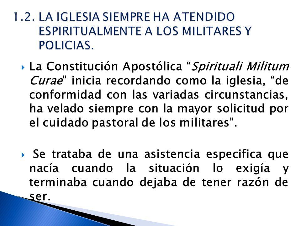 1.2. LA IGLESIA SIEMPRE HA ATENDIDO ESPIRITUALMENTE A LOS MILITARES Y POLICIAS.