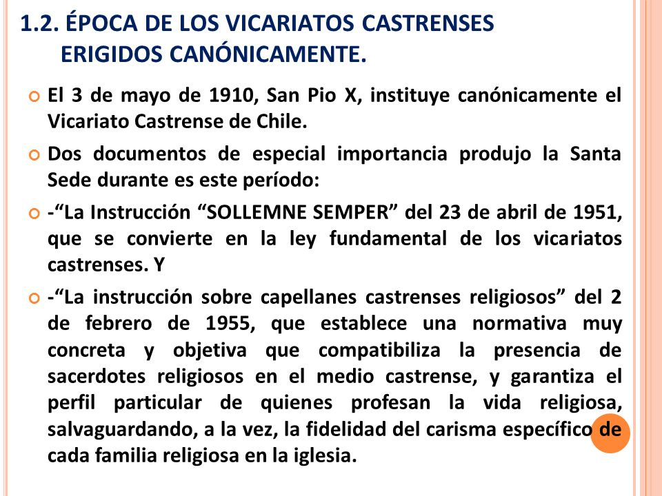 1.2. ÉPOCA DE LOS VICARIATOS CASTRENSES ERIGIDOS CANÓNICAMENTE.