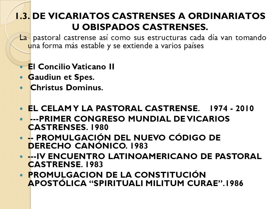 1.3. DE VICARIATOS CASTRENSES A ORDINARIATOS U OBISPADOS CASTRENSES.