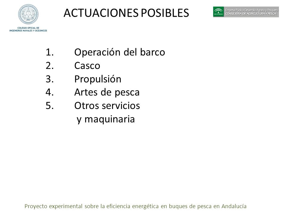 ACTUACIONES POSIBLES Operación del barco Casco Propulsión