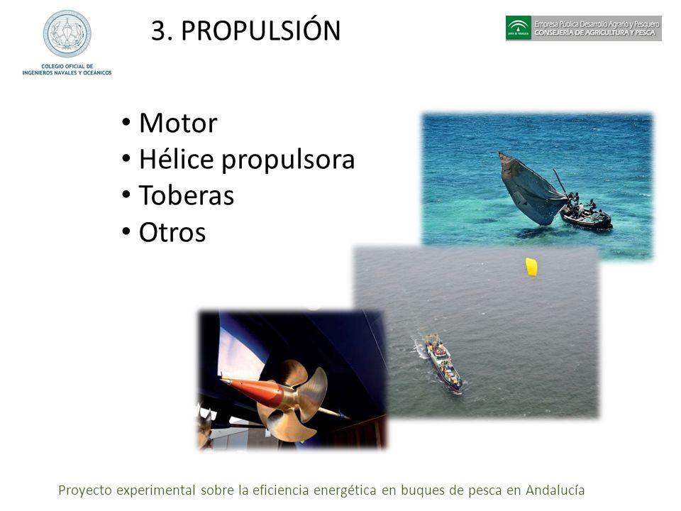 3. PROPULSIÓN Motor Hélice propulsora Toberas Otros