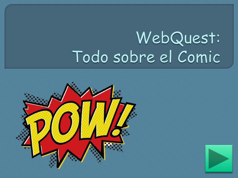 WebQuest: Todo sobre el Comic