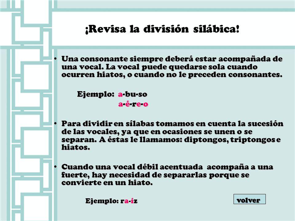 ¡Revisa la división silábica!