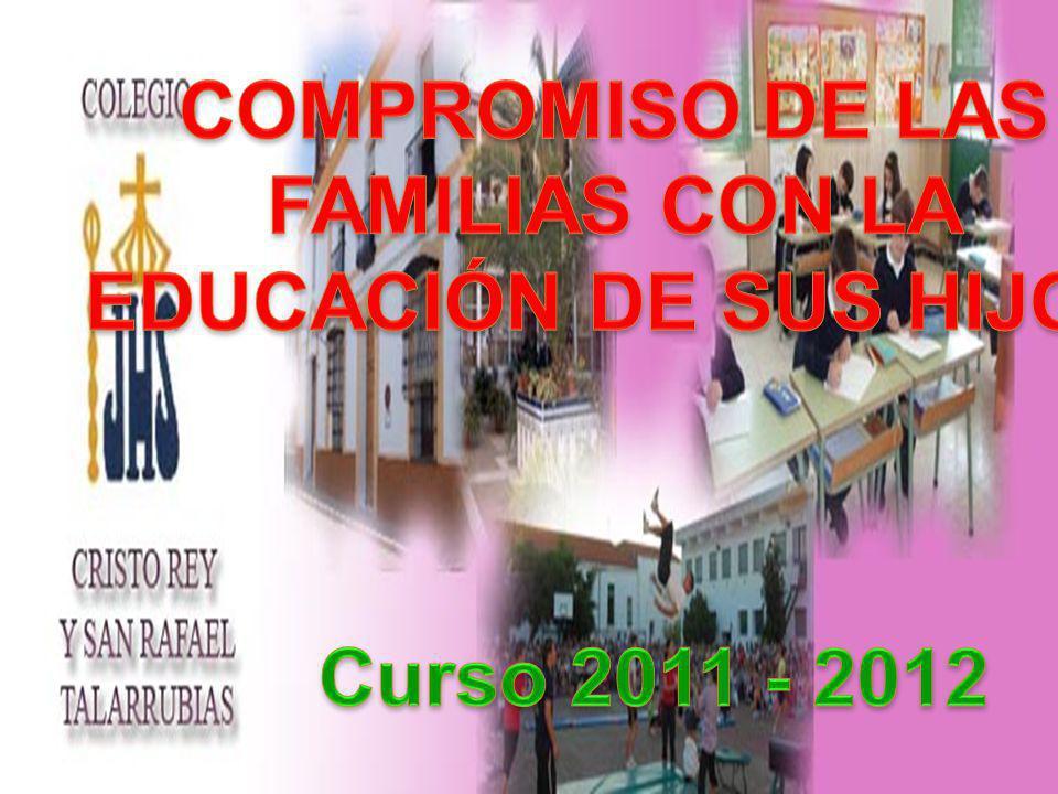 COMPROMISO DE LAS FAMILIAS CON LA EDUCACIÓN DE SUS HIJOS Curso 2011 - 2012