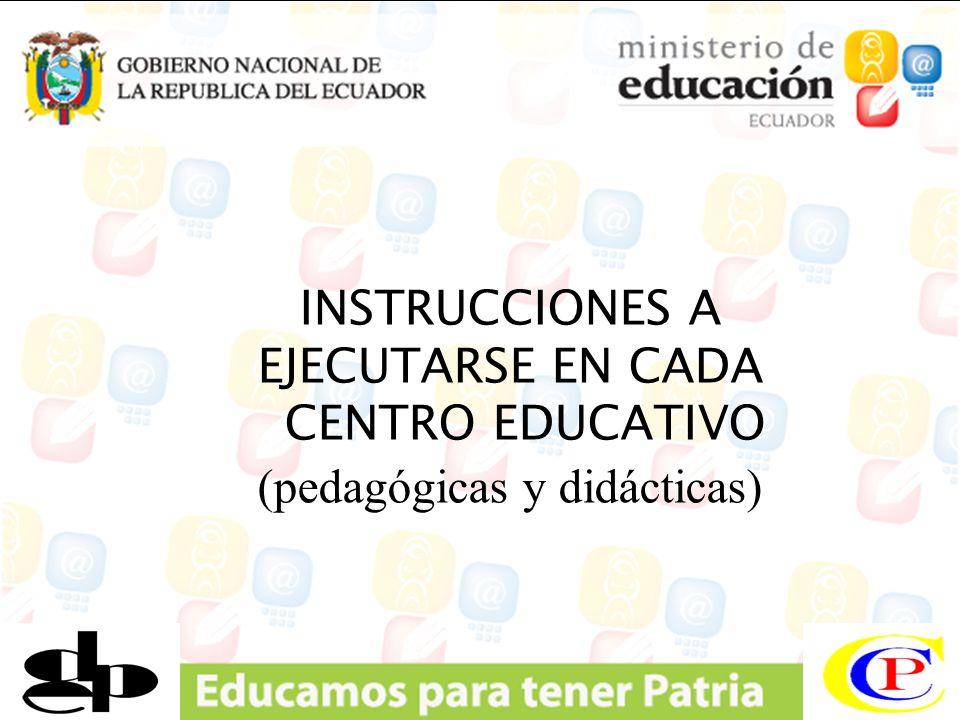 INSTRUCCIONES A EJECUTARSE EN CADA CENTRO EDUCATIVO