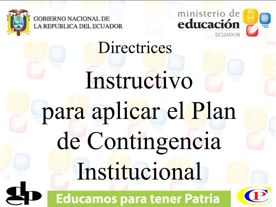 para aplicar el Plan de Contingencia Institucional
