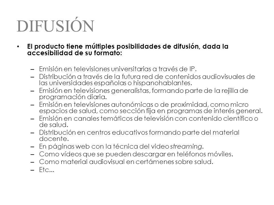 DIFUSIÓN El producto tiene múltiples posibilidades de difusión, dada la accesibilidad de su formato: