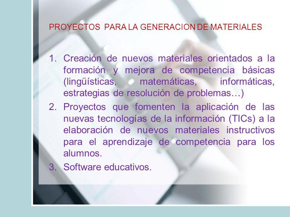 PROYECTOS PARA LA GENERACION DE MATERIALES