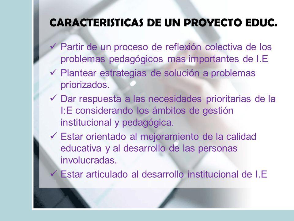 CARACTERISTICAS DE UN PROYECTO EDUC.