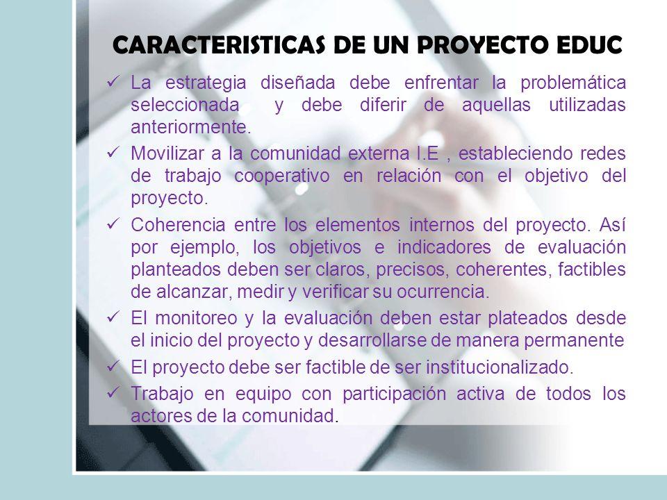 CARACTERISTICAS DE UN PROYECTO EDUC