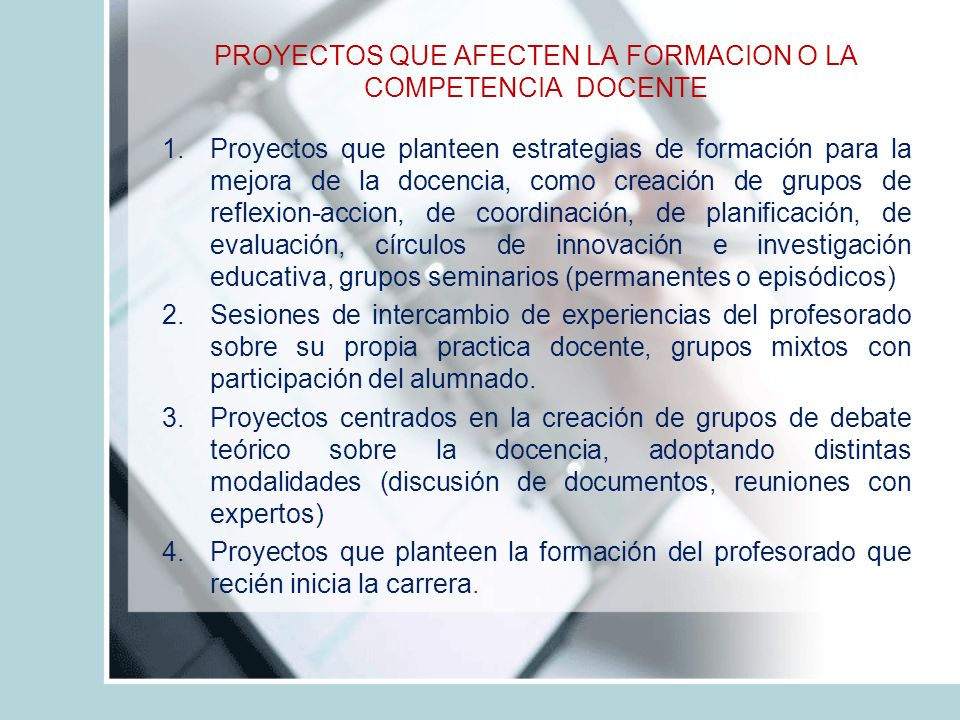 PROYECTOS QUE AFECTEN LA FORMACION O LA COMPETENCIA DOCENTE