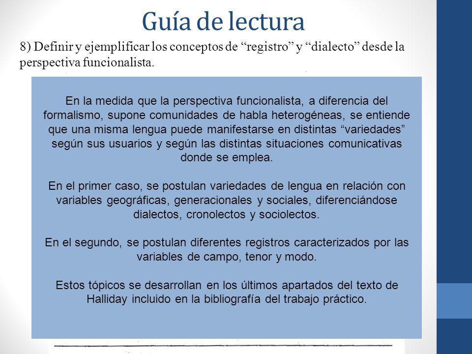 Guía de lectura8) Definir y ejemplificar los conceptos de registro y dialecto desde la perspectiva funcionalista.