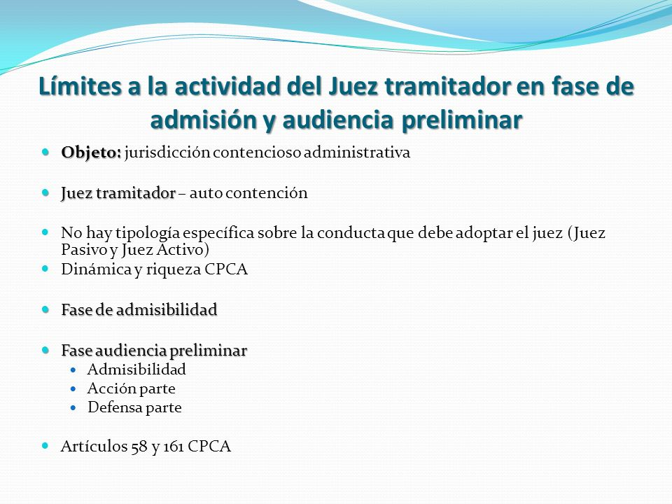 Límites a la actividad del Juez tramitador en fase de admisión y audiencia preliminar