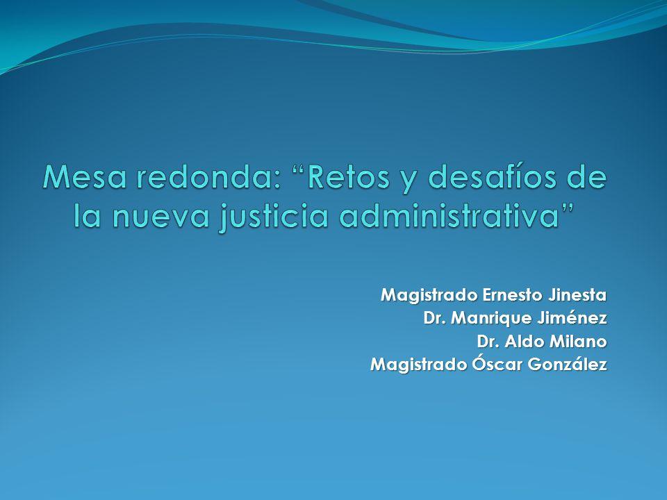 Mesa redonda: Retos y desafíos de la nueva justicia administrativa