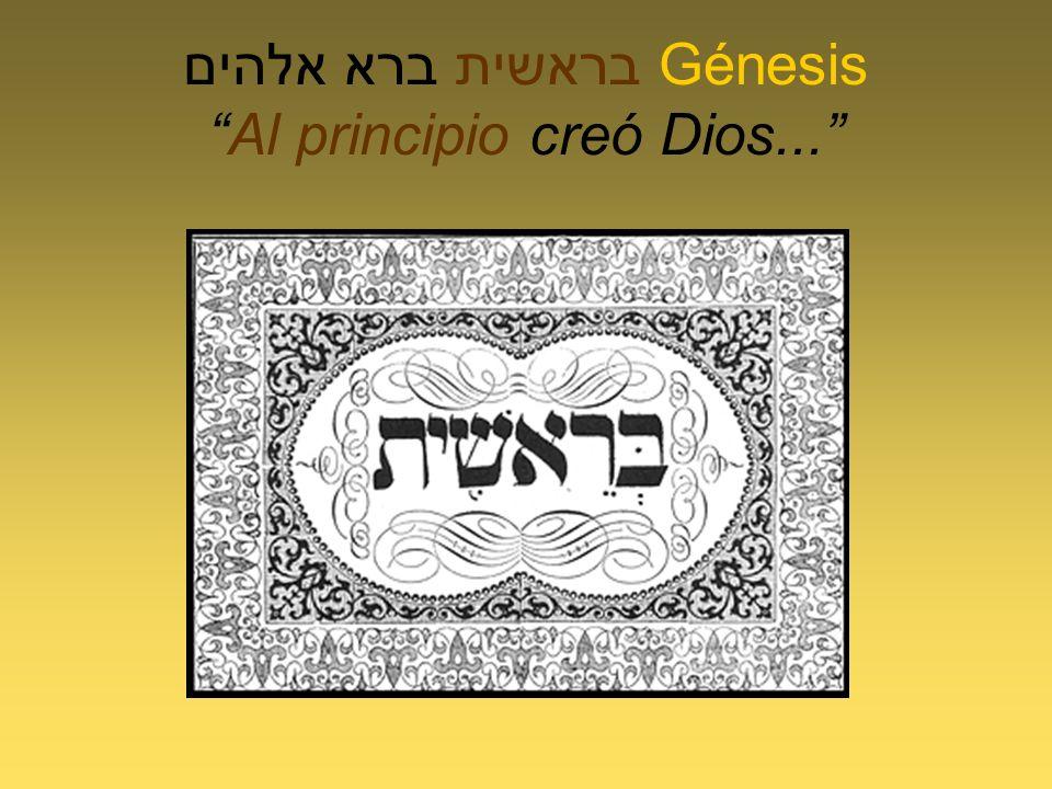בראשית ברא אלהים Génesis Al principio creó Dios...