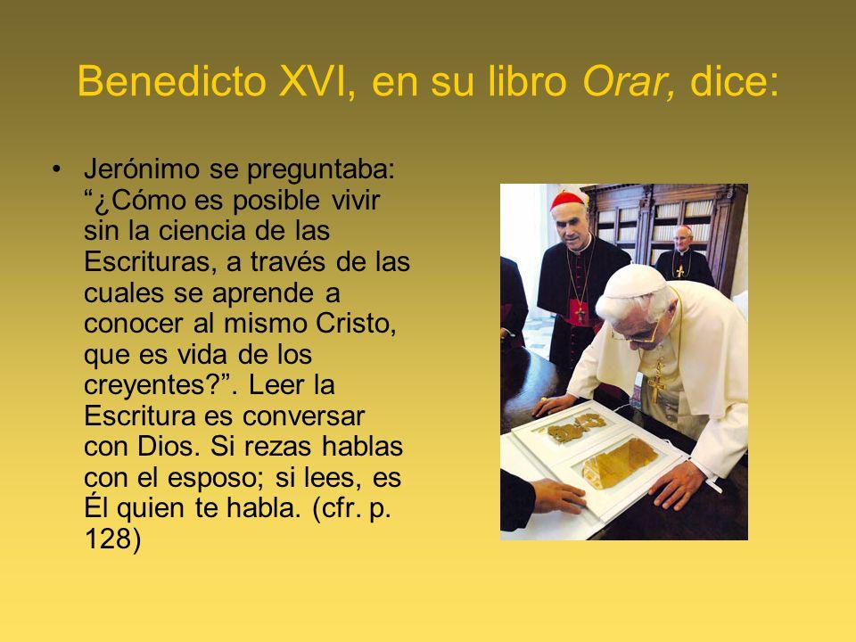 Benedicto XVI, en su libro Orar, dice: