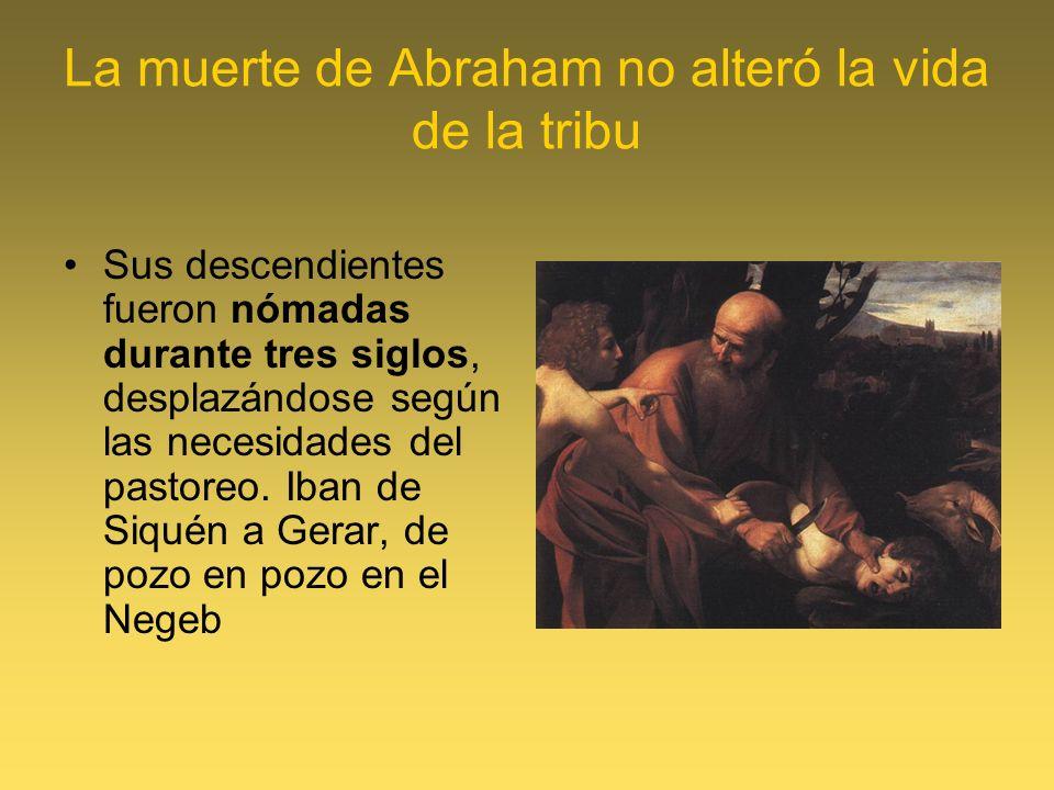 La muerte de Abraham no alteró la vida de la tribu