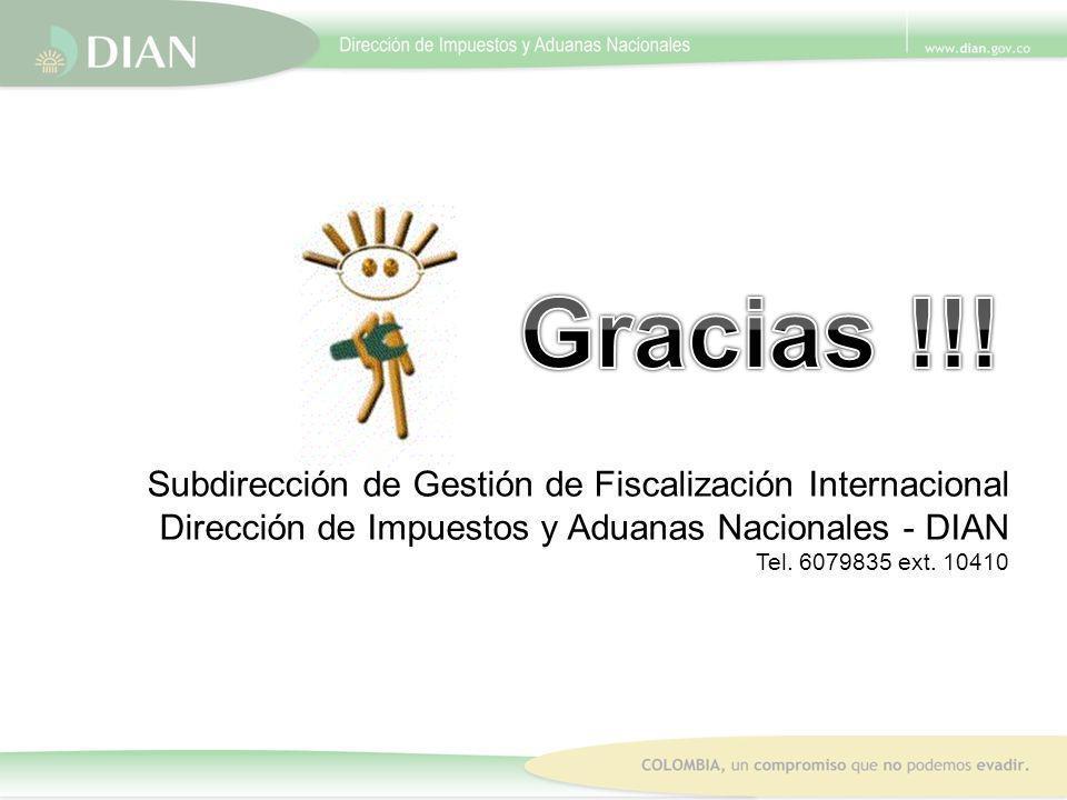 Gracias !!! Subdirección de Gestión de Fiscalización Internacional