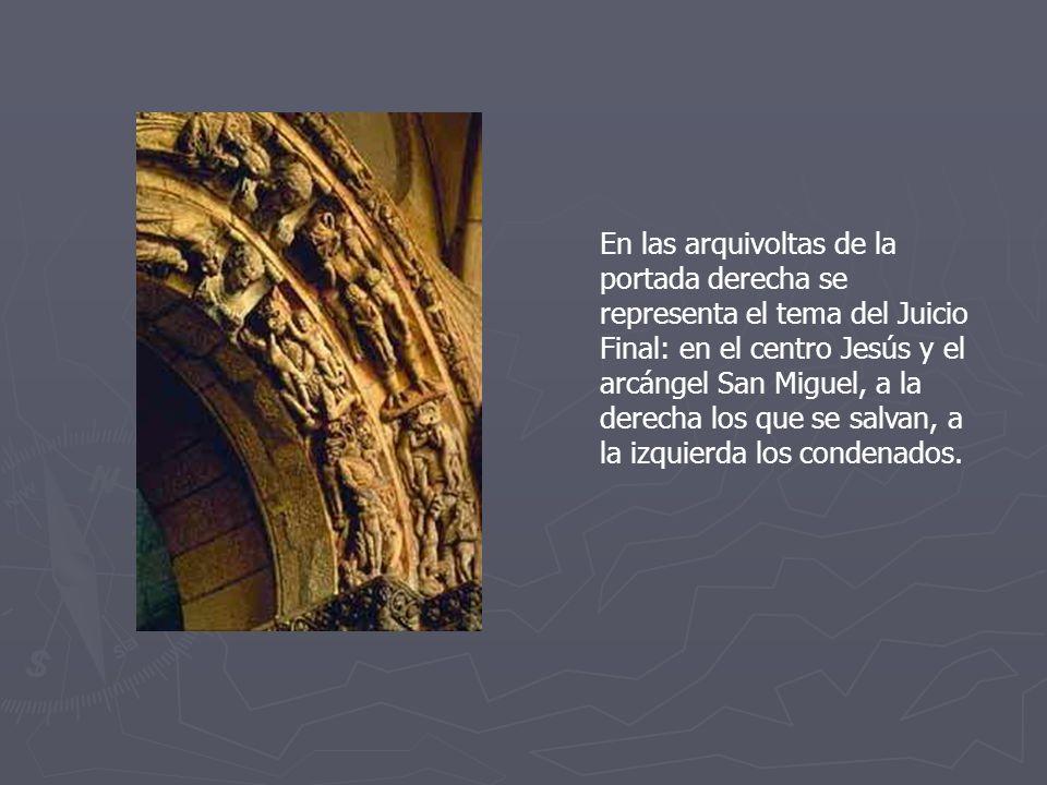En las arquivoltas de la portada derecha se representa el tema del Juicio Final: en el centro Jesús y el arcángel San Miguel, a la derecha los que se salvan, a la izquierda los condenados.