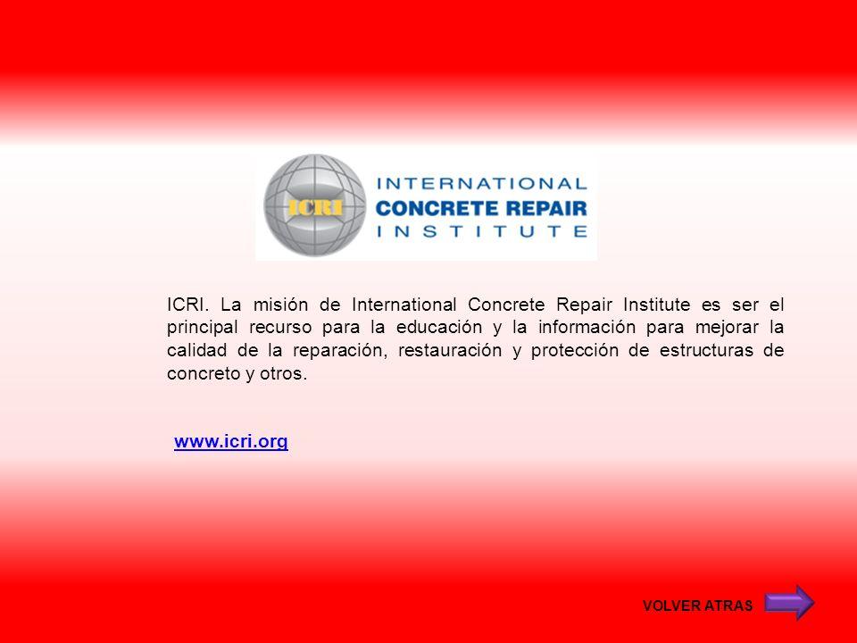 ICRI. La misión de International Concrete Repair Institute es ser el principal recurso para la educación y la información para mejorar la calidad de la reparación, restauración y protección de estructuras de concreto y otros.